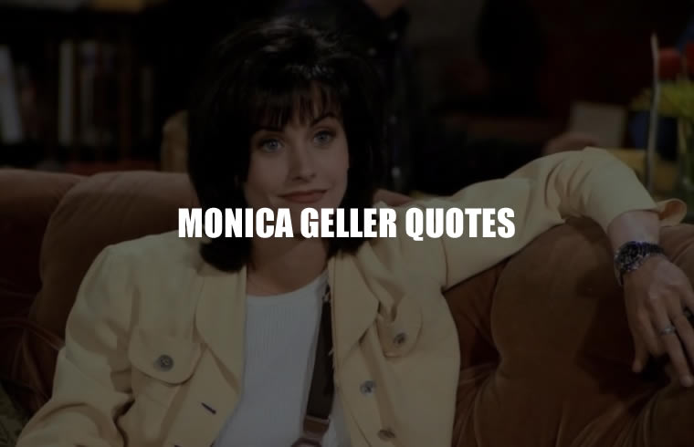 Monica Geller Quotes | Best Series Quotes